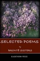 Selected Poems ebook by Bronte Sisters
