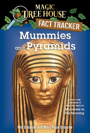 Mummies and Pyramids - A Nonfiction Companion to Magic Tree House #3: Mummies in the Morning ebook by Mary Pope Osborne