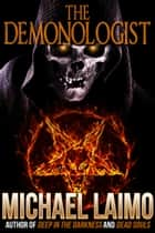 The Demonologist ebook by Michael Laimo
