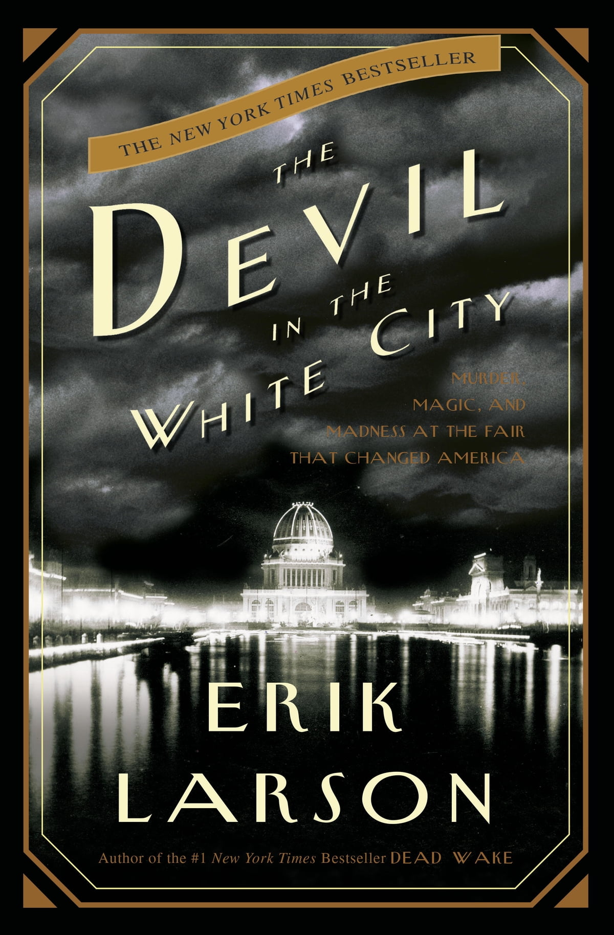 The Devil In The White City  A Saga Of Magic And Murder At The Fair