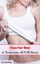Two For One: A Threesome M/F/M Story ebook by Ava Sterling