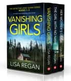 The Detective Josie Quinn Series: Books 1–3 eBook by Lisa Regan