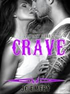 Crave - Bayonet Scars ebook by JC Emery