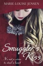 Smuggler's Kiss ebook by Marie-Louise Jensen