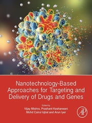 Nanotechnology-Based Approaches for Targeting and Delivery of Drugs and Genes ebook by