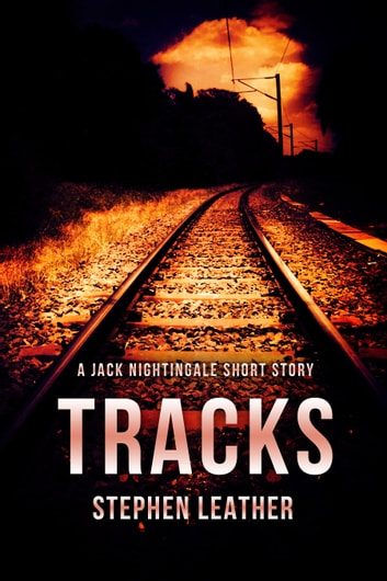 Tracks (A Jack Nightingale Short Story) ebook by Stephen Leather