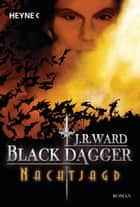 Nachtjagd - Black Dagger 1 ebook by J. R. Ward