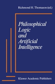 Philosophical Logic and Artificial Intelligence ebook by Richmond H. Thomason
