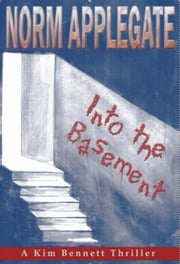 Into the Basement ebook by Norm Applegate