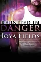 Reunited in Danger ebook by