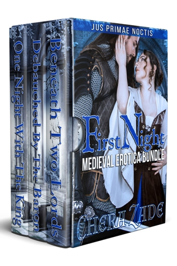 First Night - Medieval Erotica Bundle ebook by Chera Zade
