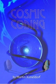 Cosmic Coding ebook by Martin Kimeldorf