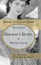 Deborah's Secret ebook by Mildred Colvin