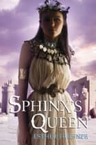 Sphinx's Queen eBook by Esther Friesner