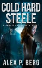 Cold Hard Steele ebook by Alex P. Berg
