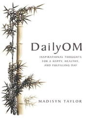 DailyOM ebook by Madisyn Taylor