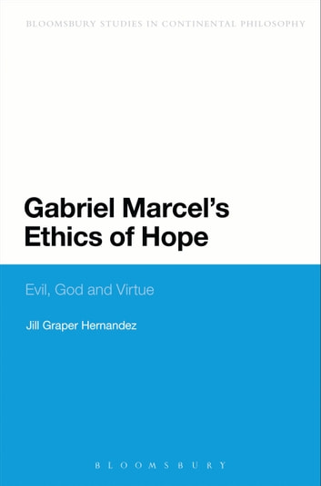 Gabriel Marcel's Ethics of Hope - Evil, God and Virtue ebook by Professor Jill Graper Hernandez