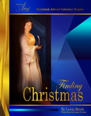 Finding Christmas: Storybook Advent Calendar Singles ebook by Lewis Brech