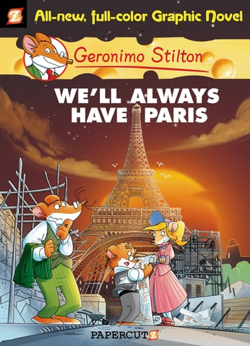 Geronimo stilton graphic novels 11 well always have paris ebook geronimo stilton graphic novels 11 well always have paris ebook by geronimo fandeluxe Gallery