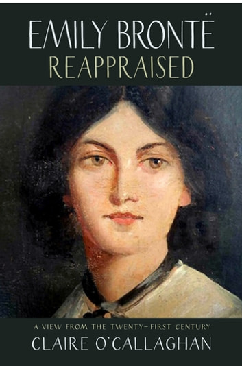 Emily Brontë Reappraised eBook by Claire O'Callaghan