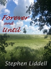 Forever and Until (Book Three of the Timeless Trilogy) ebook by Stephen Liddell