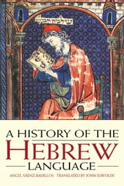 A History of the Hebrew Language ebook by Angel Sáenz-Badillos,John Elwolde,Shelomo Morag