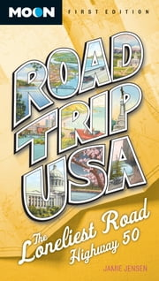 Road Trip USA: The Loneliest Road, Highway 50 ebook by Jamie Jensen