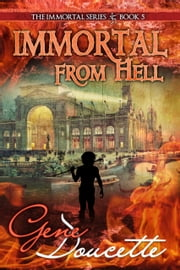 Immortal From Hell ebook by Gene Doucette
