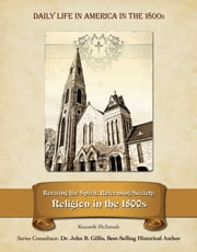 Reviving the Spirit, Reforming Society - Religion in the 1800s ebook by Kenneth McIntosh