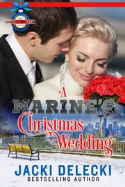 The Marine's Christmas Wedding ebook by Jacki Delecki