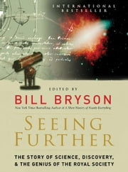 Seeing Further - The Story of Science and the Royal Society ebook by Bill Bryson