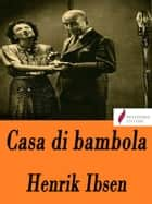 Casa di bambola ebook by Henrik Ibsen