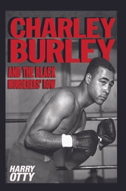 Charley Burley and the Black Murderers' Row ebook by Harry Otty