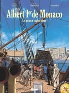 Albert 1er - Le prince explorateur eBook by Philippe Thirault, Christian Clot, Sandro