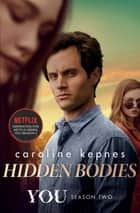 Hidden Bodies ebook by Caroline Kepnes