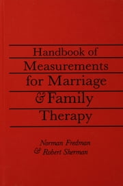 Handbook Of Measurements For Marriage And Family Therapy ebook by Robert Sherman, Ed.D.,Norman Fredman, Ph.D.