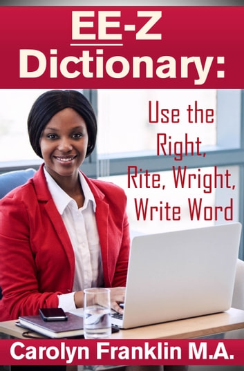 EE-Z Dictionary: Use the Right, Rite, Wright, Write Word