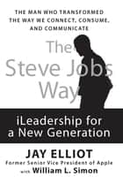 The Steve Jobs Way ebook by Jay Elliot,William L. Simon