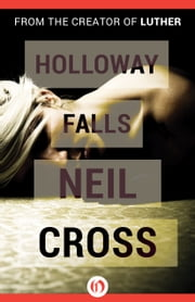 Holloway Falls ebook by Neil Cross