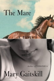 The Mare - A Novel ebook by Mary Gaitskill