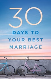 30 Days to Your Best Marriage ebook by B&H Editorial Staff