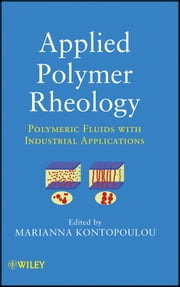Applied Polymer Rheology - Polymeric Fluids with Industrial Applications ebook by Marianna Kontopoulou