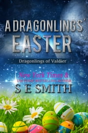 A Dragonlings' Easter: Dragonlings of Valdier ebook by S.E. Smith