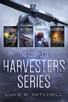 The Complete Harvesters Series Collection - A Post-Apocalyptic Alien Invasion Adventure eBook by Luke Mitchell
