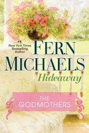 The Godmothers: Hideaway ebook by Fern Michaels
