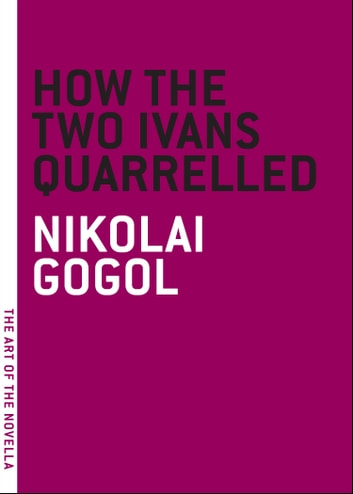 How the Two Ivans Quarrelled ebook by Nikolai Gogol