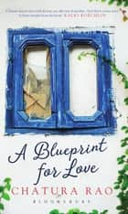 A Blueprint for Love ebook by Chatura Rao
