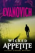 Wicked Appetite (Wicked Series, Book 1) ebook by Janet Evanovich