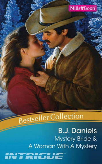B.J. Daniels Bestseller Collection 2010/Mystery Bride/A Woman With A Mystery ebook by B.J. Daniels