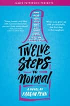 Twelve Steps to Normal ebook by James Patterson, Farrah Penn